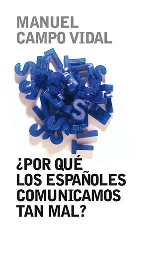 Libro: ¿Por qué os Españoles Comunicamos tan Mal?